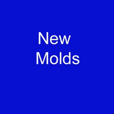 New Molds